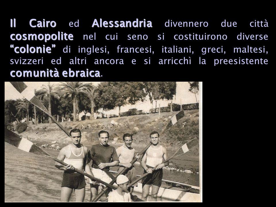 Il Cairo ed Alessandria divennero due città cosmopolite nel cui seno si costituirono diverse colonie di inglesi, francesi, italiani, greci, maltesi, svizzeri ed altri ancora e si arricchì la preesistente comunità ebraica.