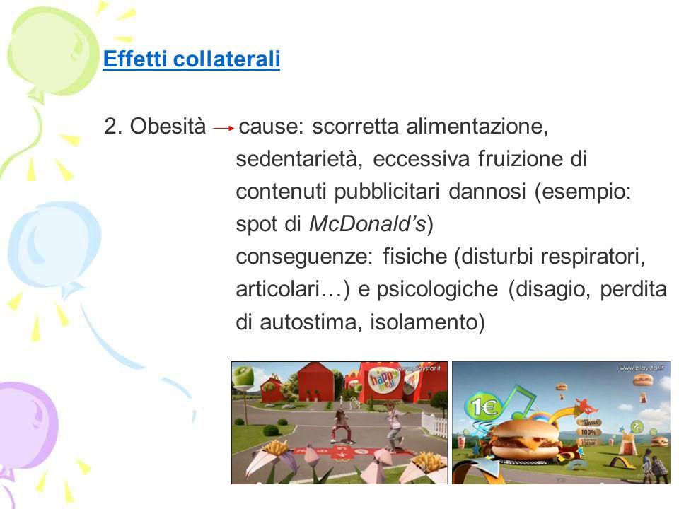 Effetti collaterali 2. Obesità cause: scorretta alimentazione,