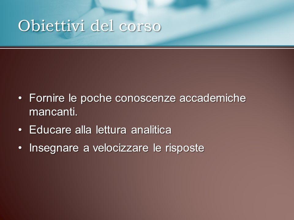 Obiettivi del corso Fornire le poche conoscenze accademiche mancanti.