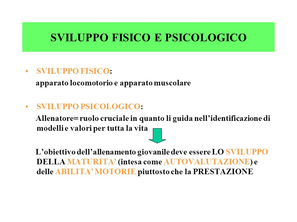 SVILUPPO FISICO E PSICOLOGICO