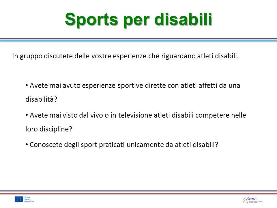 Sports per disabili In gruppo discutete delle vostre esperienze che riguardano atleti disabili.