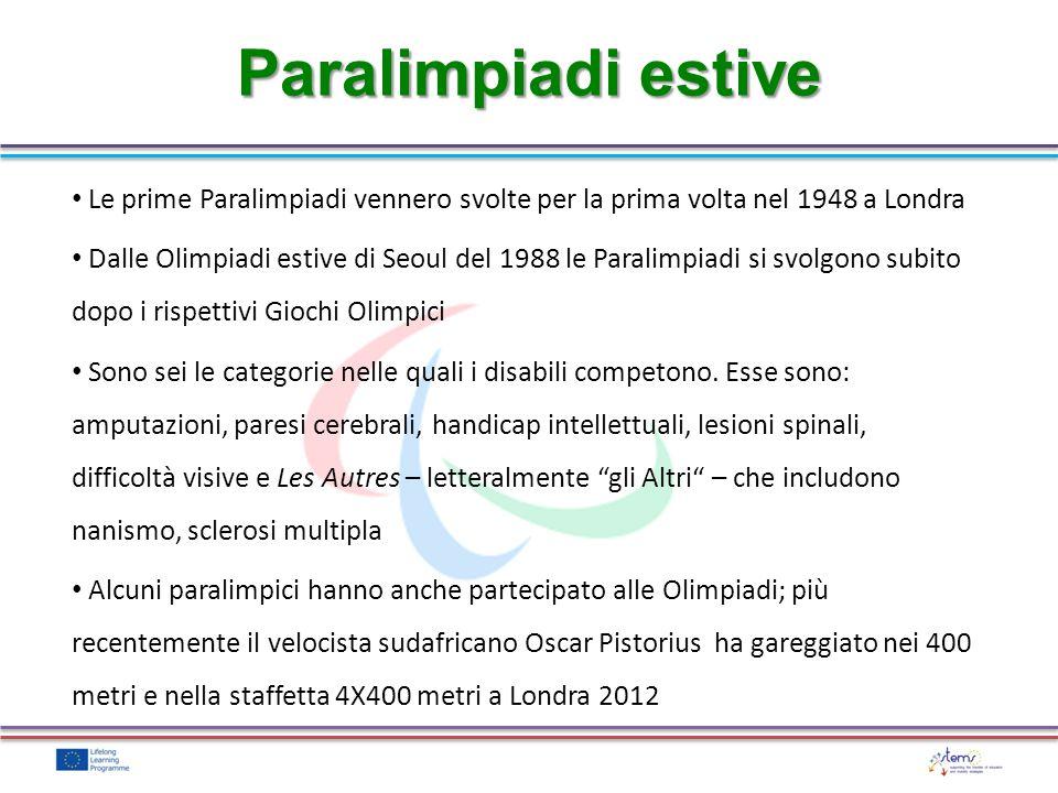 Paralimpiadi estive Le prime Paralimpiadi vennero svolte per la prima volta nel 1948 a Londra.