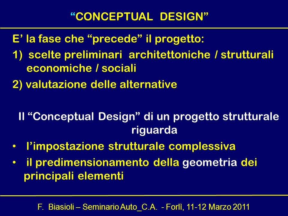 Il Conceptual Design di un progetto strutturale riguarda