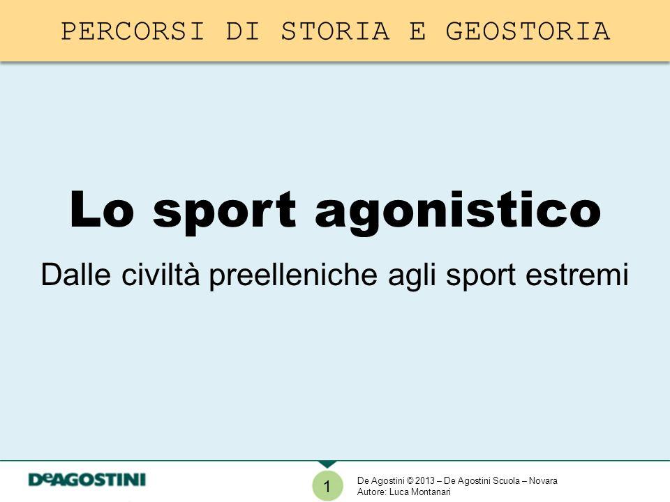 Lo sport agonistico Dalle civiltà preelleniche agli sport estremi