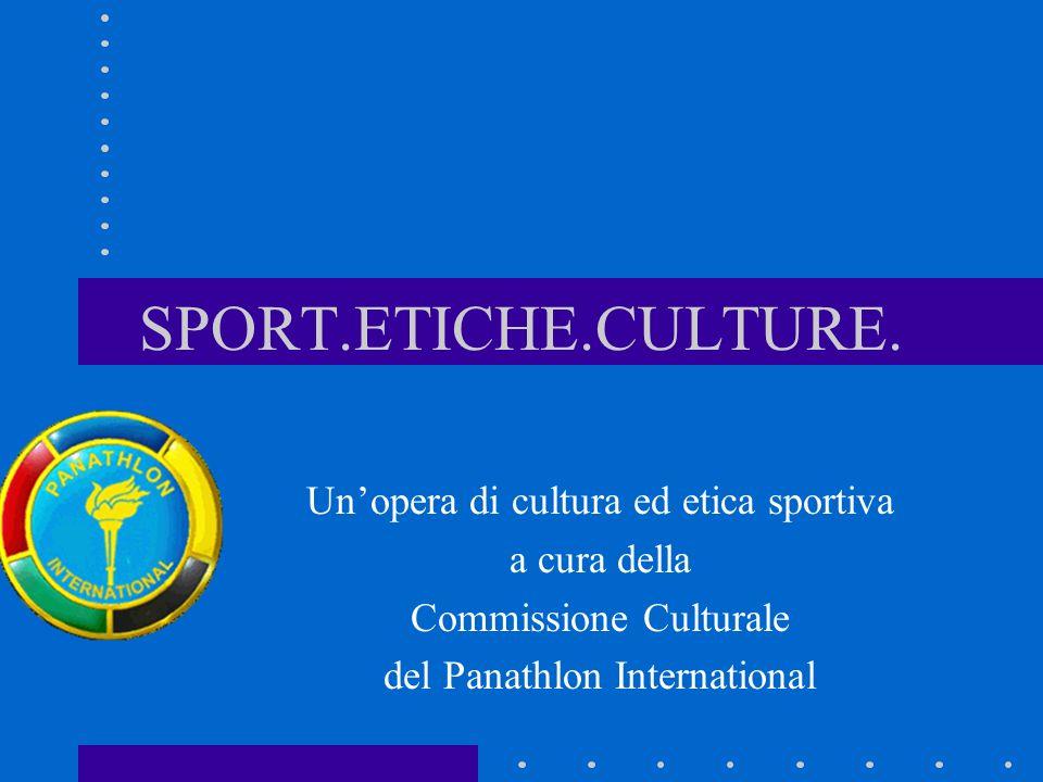 SPORT.ETICHE.CULTURE. Un'opera di cultura ed etica sportiva