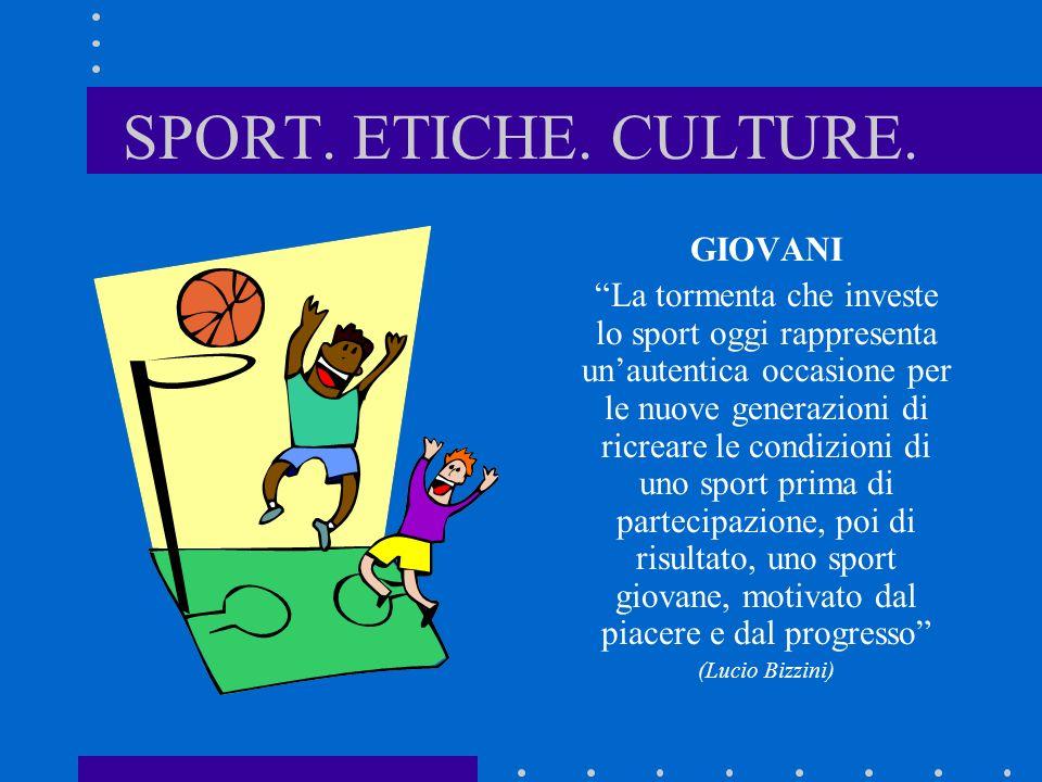 SPORT. ETICHE. CULTURE. GIOVANI