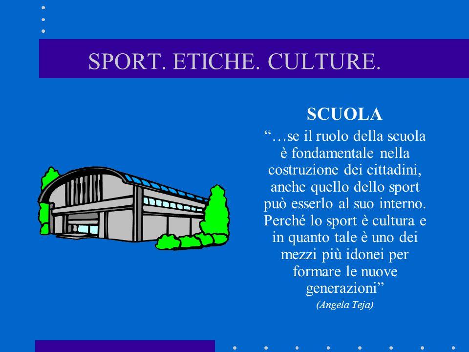 SPORT. ETICHE. CULTURE. SCUOLA