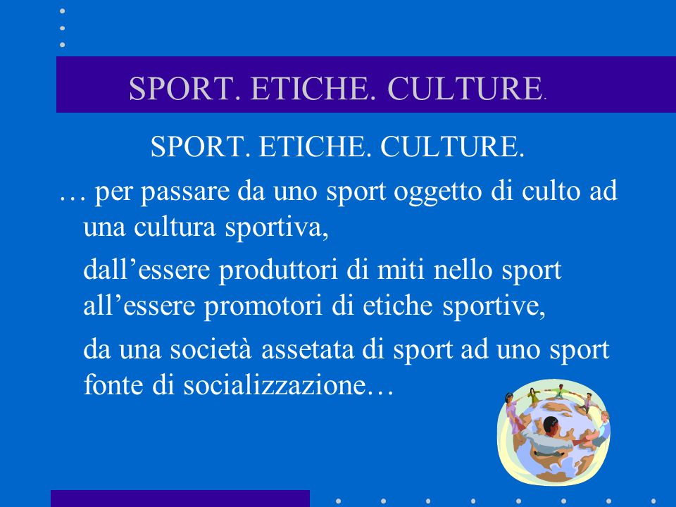 SPORT. ETICHE. CULTURE. SPORT. ETICHE. CULTURE.