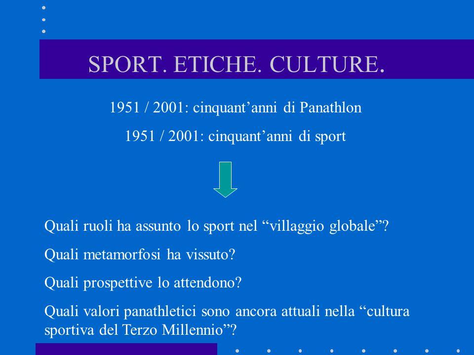 SPORT. ETICHE. CULTURE. 1951 / 2001: cinquant'anni di Panathlon