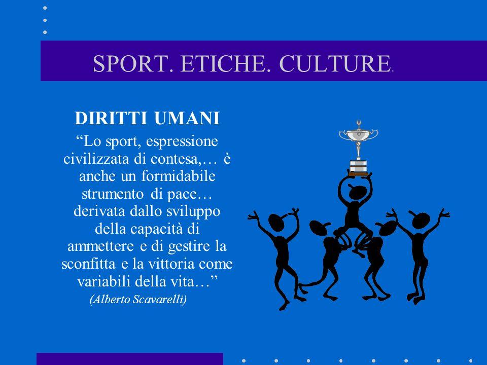 SPORT. ETICHE. CULTURE. DIRITTI UMANI