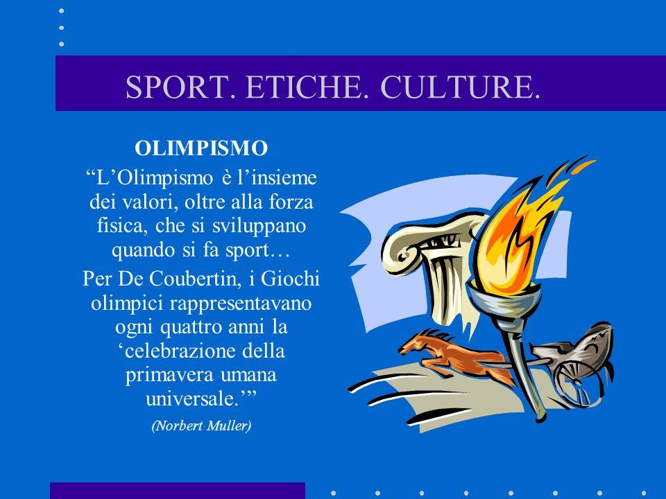 SPORT. ETICHE. CULTURE. OLIMPISMO
