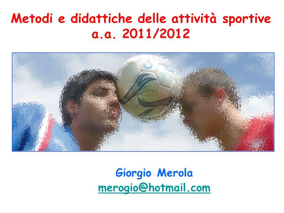 Metodi e didattiche delle attività sportive a.a. 2011/2012
