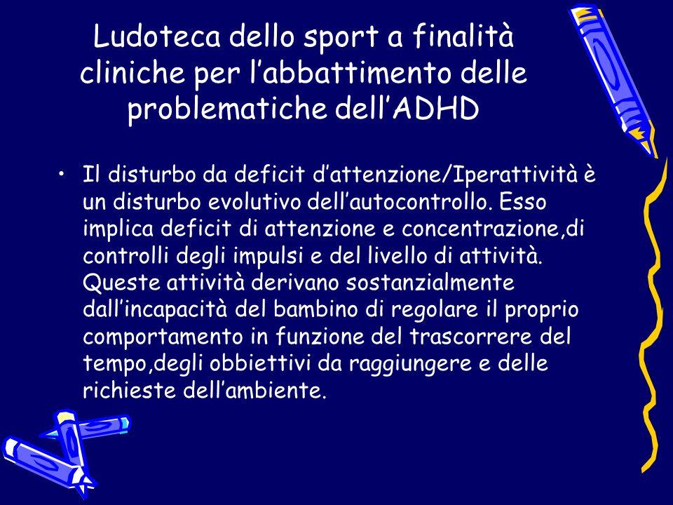 Ludoteca dello sport a finalità cliniche per l'abbattimento delle problematiche dell'ADHD