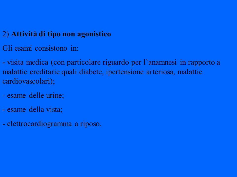 2) Attività di tipo non agonistico