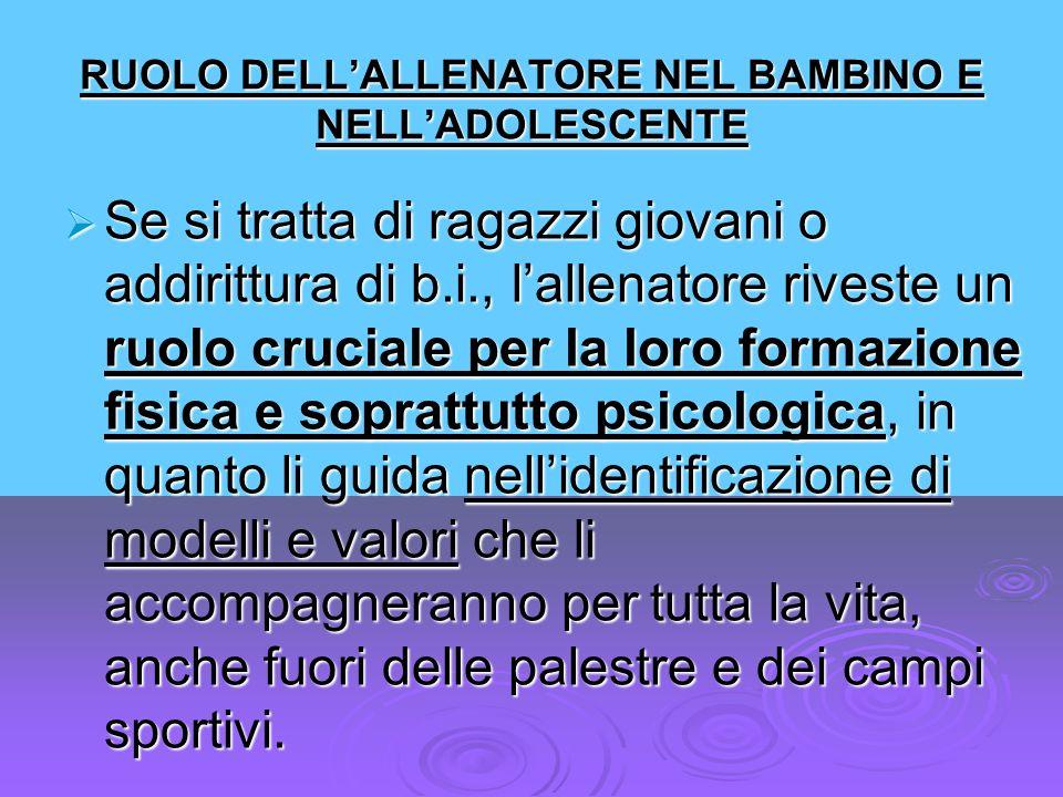 RUOLO DELL'ALLENATORE NEL BAMBINO E NELL'ADOLESCENTE