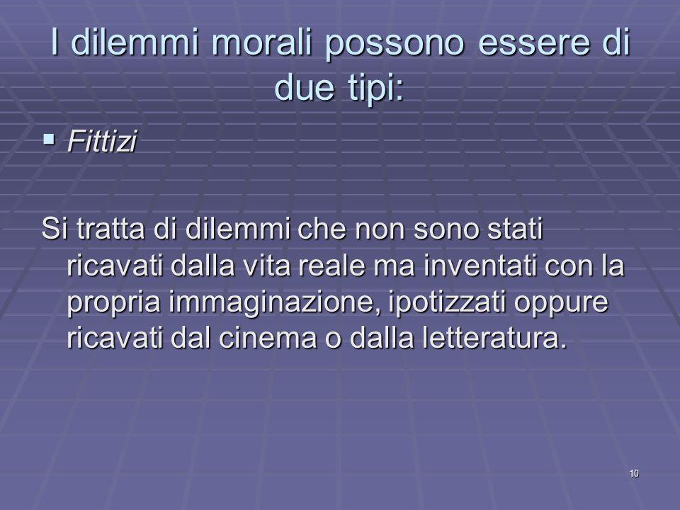 I dilemmi morali possono essere di due tipi:
