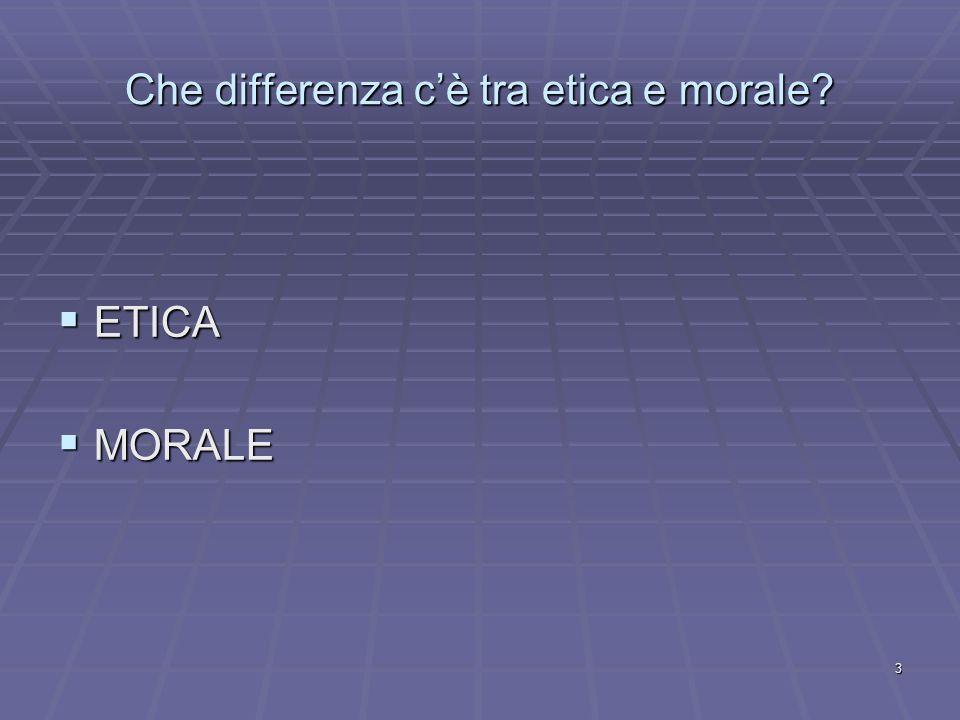 Che differenza c'è tra etica e morale
