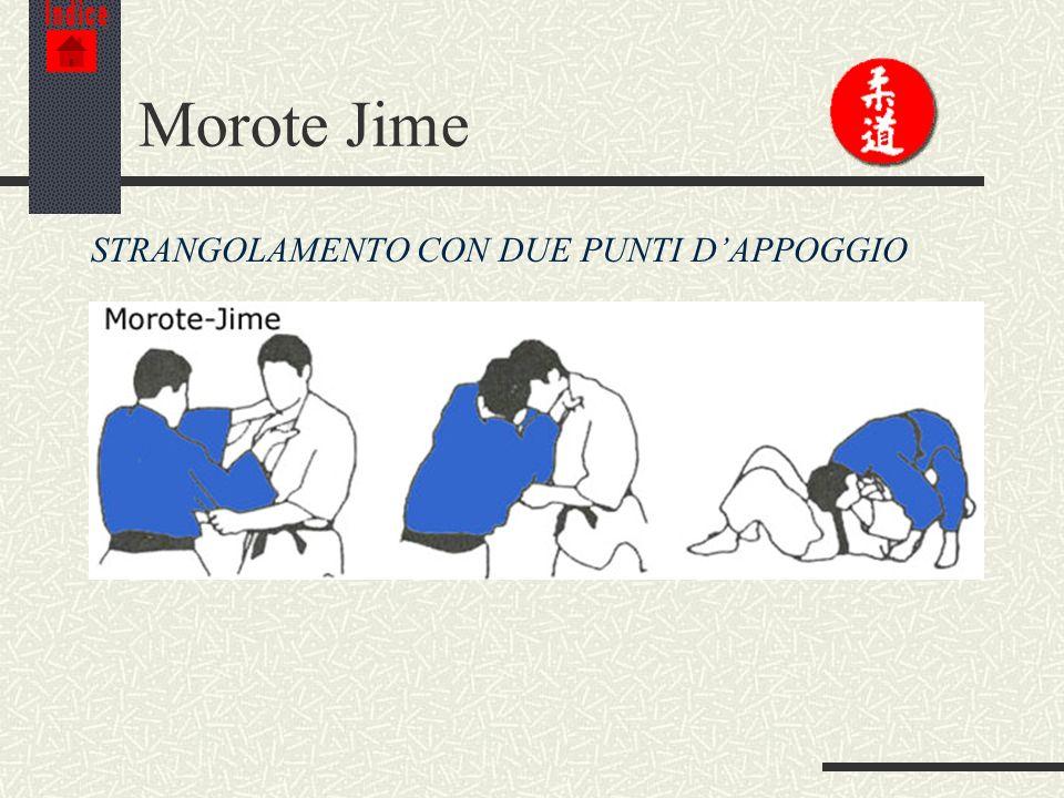 Indice Morote Jime STRANGOLAMENTO CON DUE PUNTI D'APPOGGIO