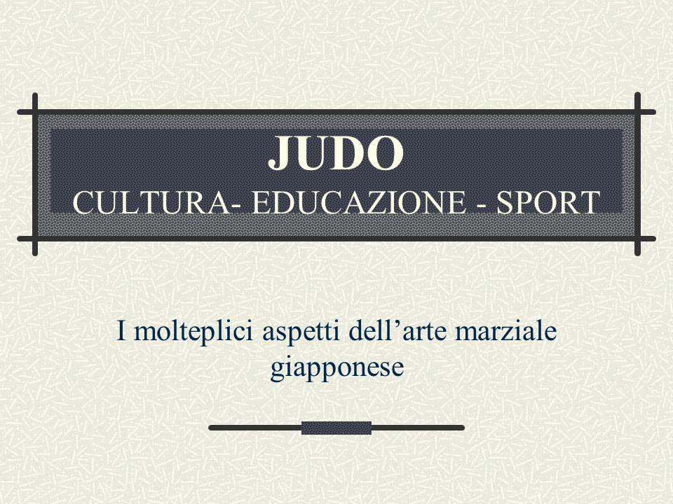 JUDO CULTURA- EDUCAZIONE - SPORT