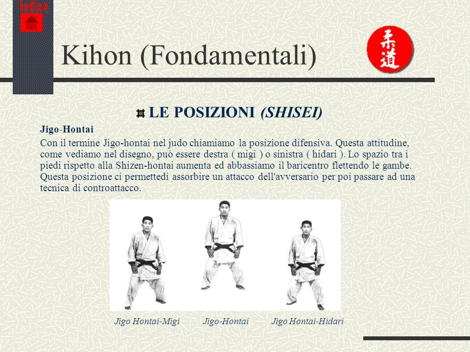 Kihon (Fondamentali) LE POSIZIONI (SHISEI) Jigo-Hontai