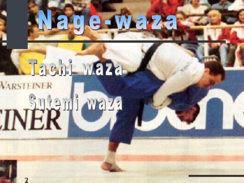 Nage-waza Tachi waza Sutemi waza