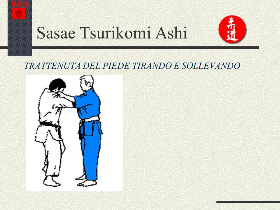 Indice Sasae Tsurikomi Ashi TRATTENUTA DEL PIEDE TIRANDO E SOLLEVANDO
