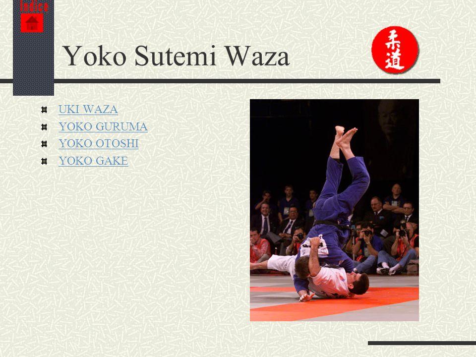 Indice Yoko Sutemi Waza UKI WAZA YOKO GURUMA YOKO OTOSHI YOKO GAKE