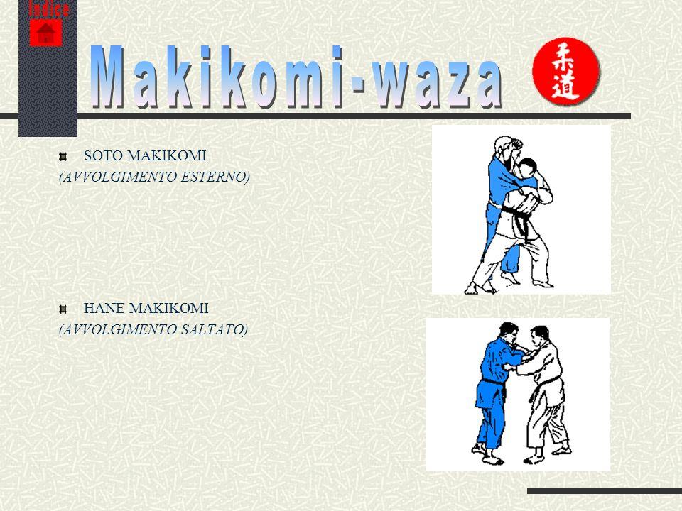 Makikomi-waza SOTO MAKIKOMI (AVVOLGIMENTO ESTERNO) HANE MAKIKOMI