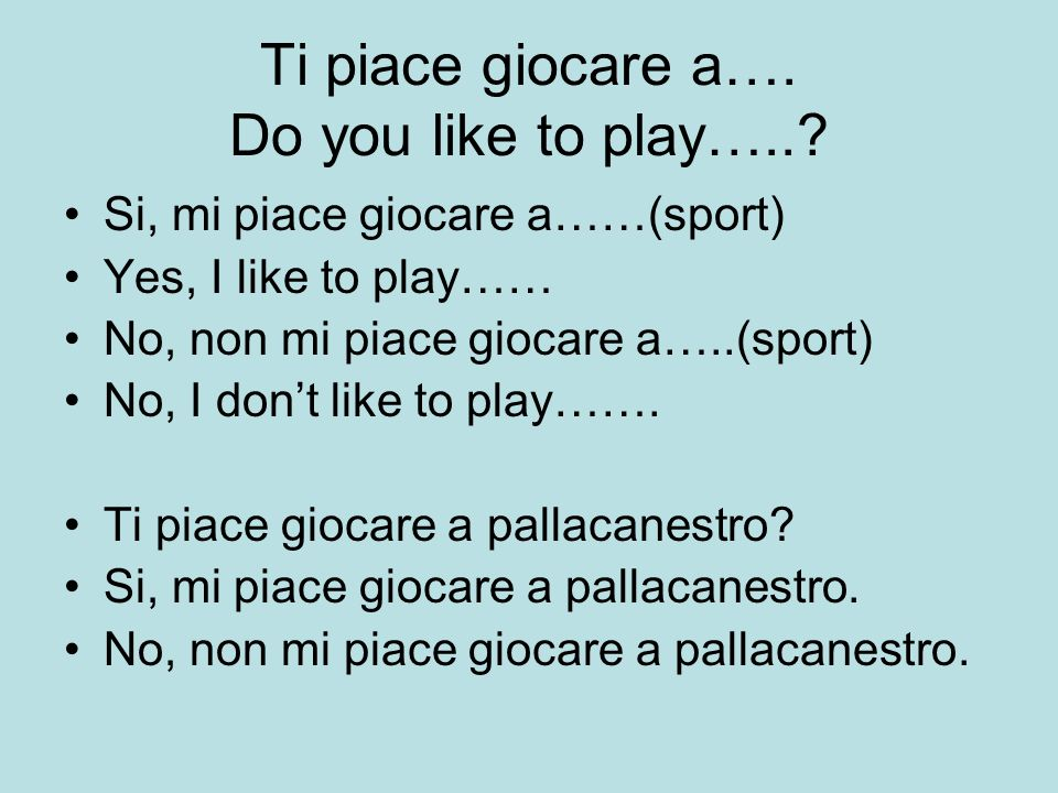 Ti piace giocare a…. Do you like to play…..
