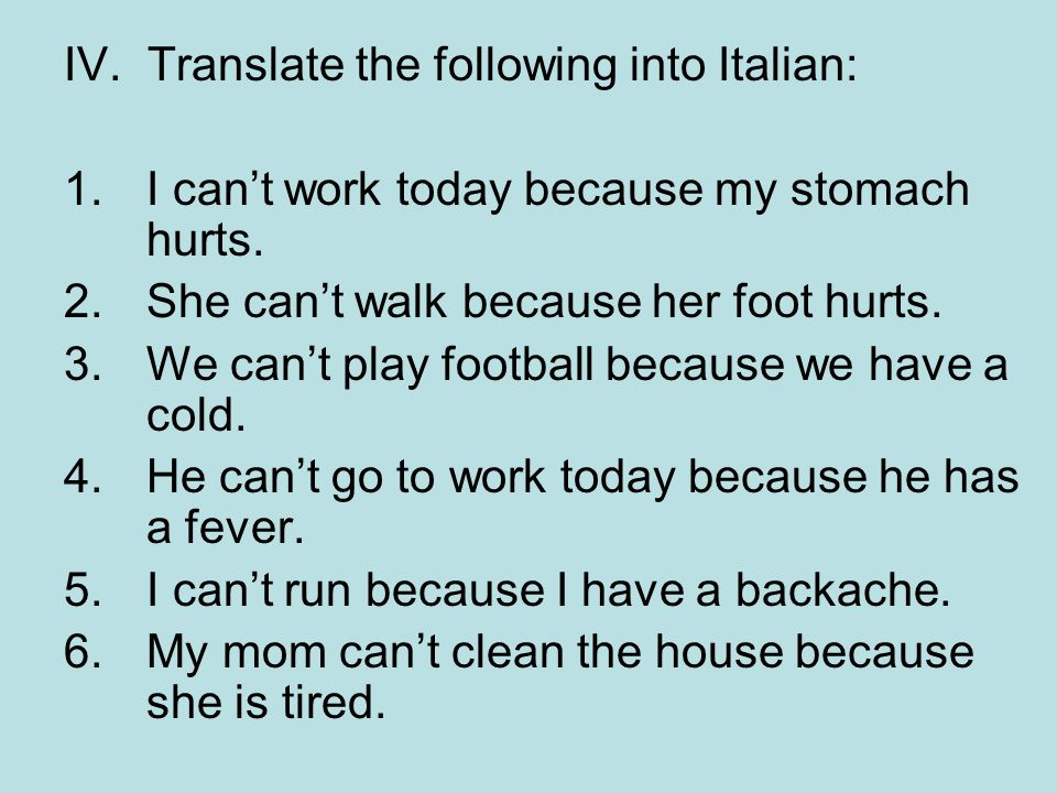 IV. Translate the following into Italian: