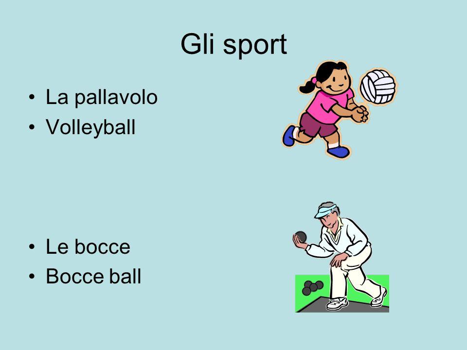 Gli sport La pallavolo Volleyball Le bocce Bocce ball
