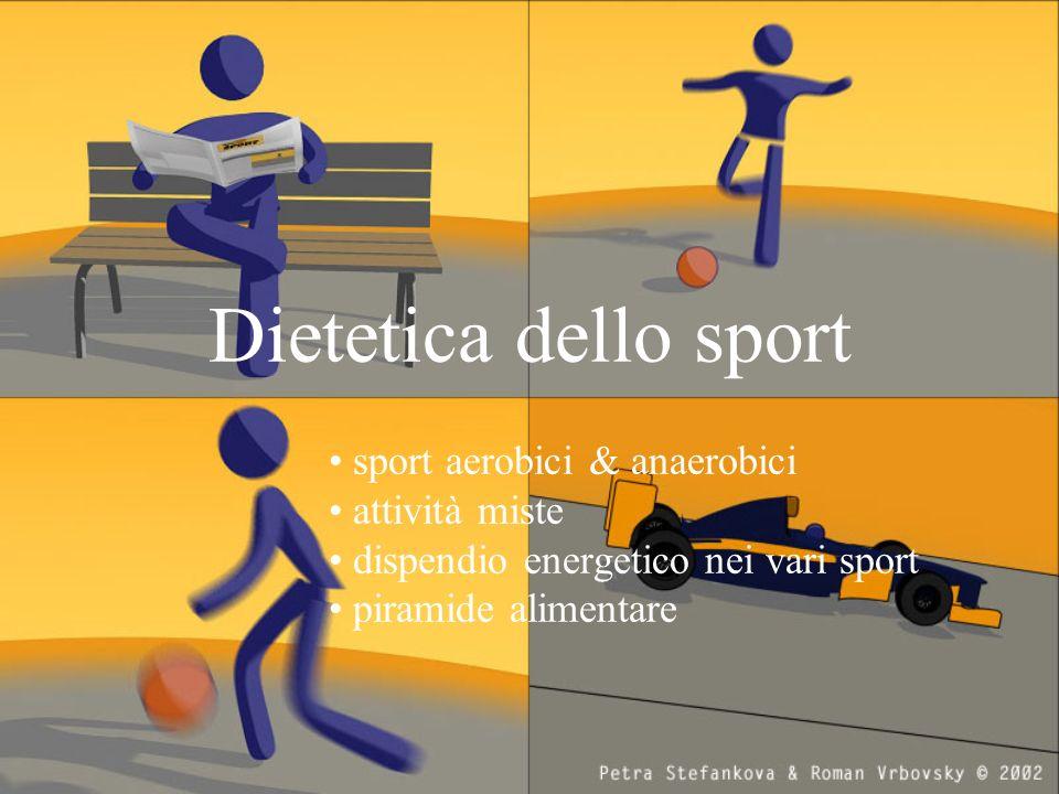 Dietetica dello sport sport aerobici & anaerobici attività miste