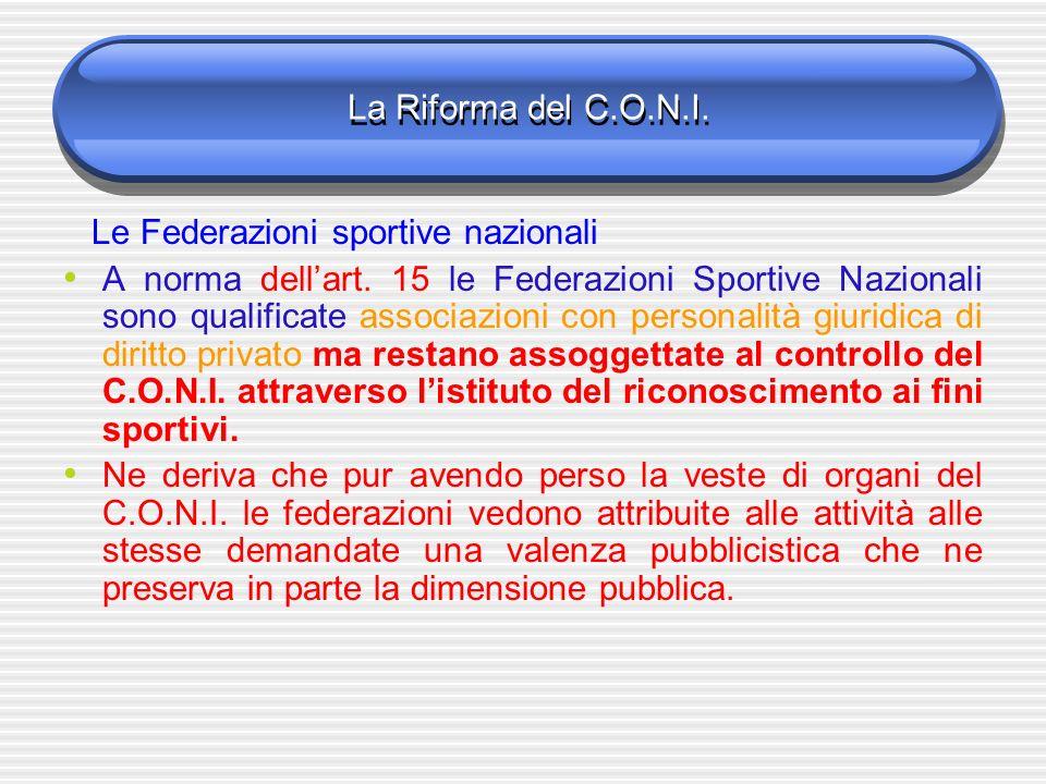 La Riforma del C.O.N.I. Le Federazioni sportive nazionali.