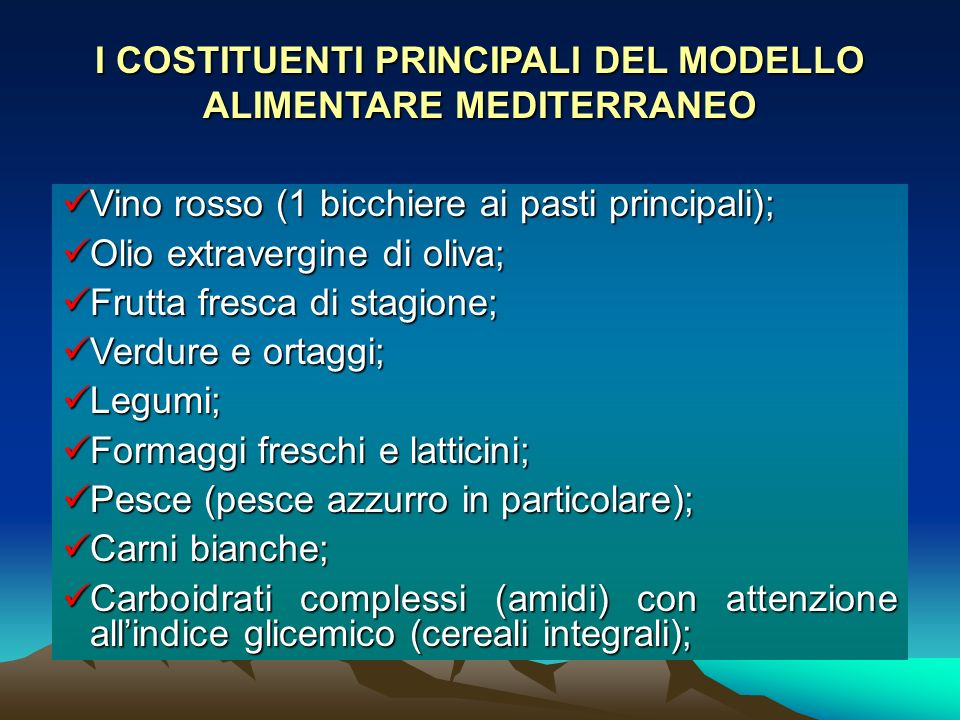 I COSTITUENTI PRINCIPALI DEL MODELLO ALIMENTARE MEDITERRANEO