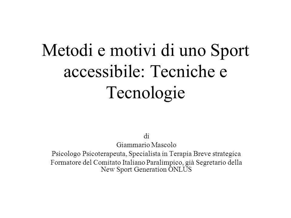 Metodi e motivi di uno Sport accessibile: Tecniche e Tecnologie