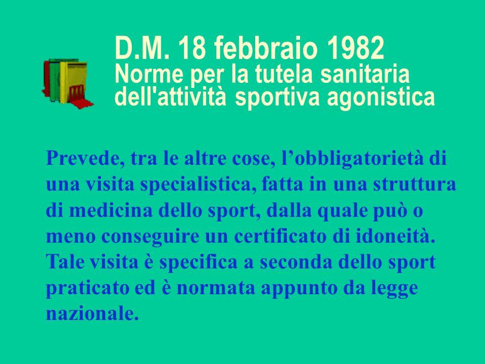 D.M. 18 febbraio 1982 Norme per la tutela sanitaria dell attività sportiva agonistica