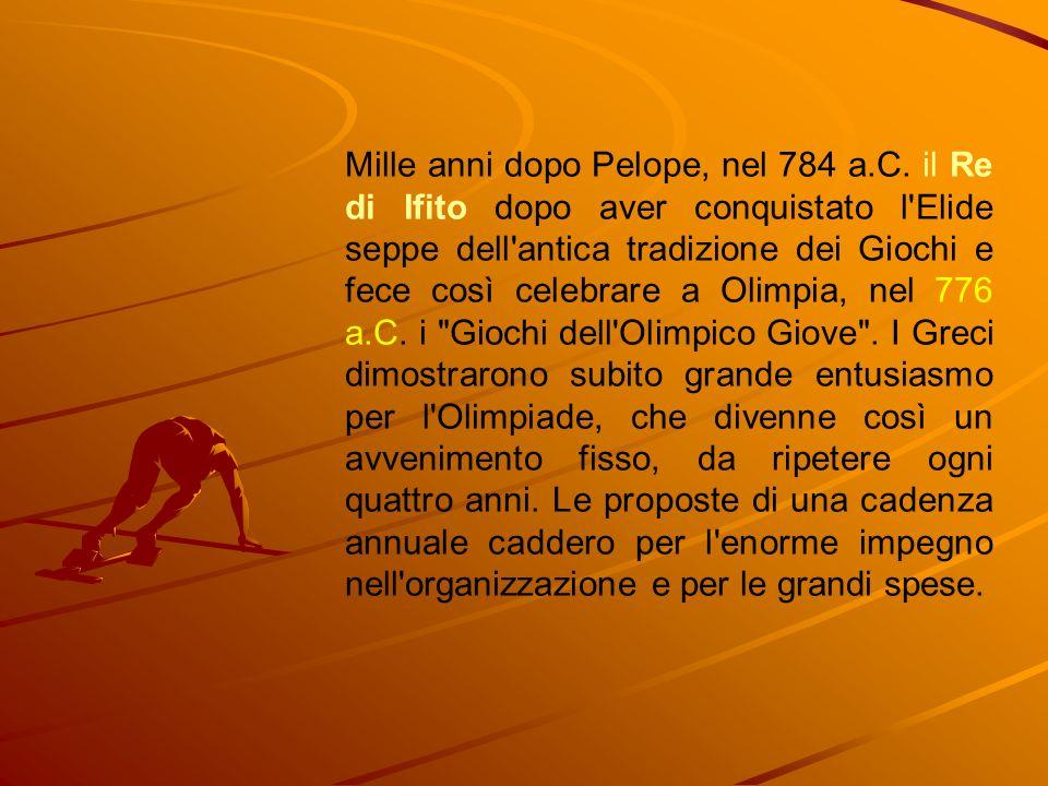 Mille anni dopo Pelope, nel 784 a. C
