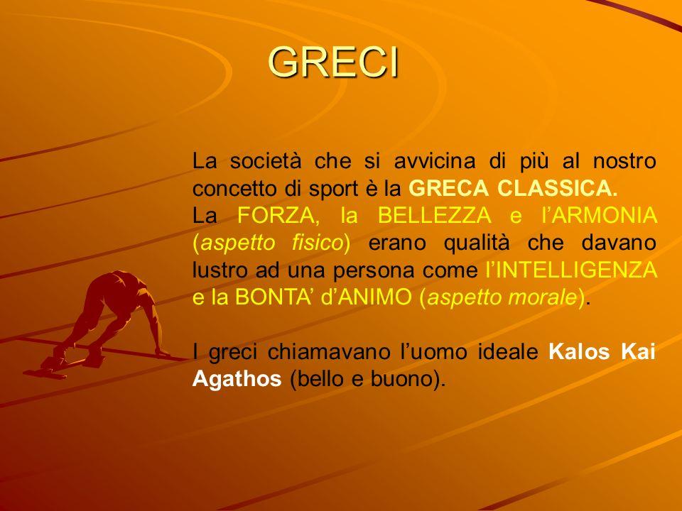 GRECILa società che si avvicina di più al nostro concetto di sport è la GRECA CLASSICA.