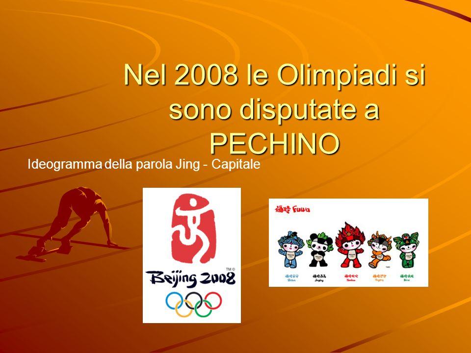 Nel 2008 le Olimpiadi si sono disputate a PECHINO
