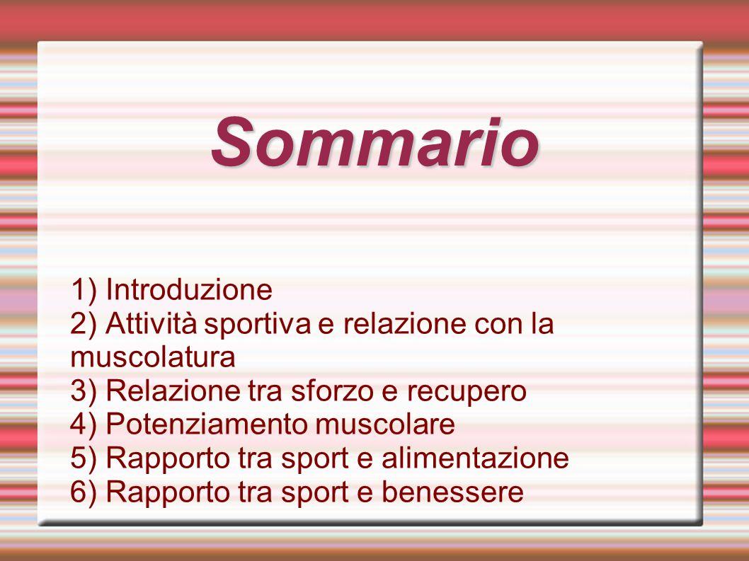 Sommario 1) Introduzione 2) Attività sportiva e relazione con la