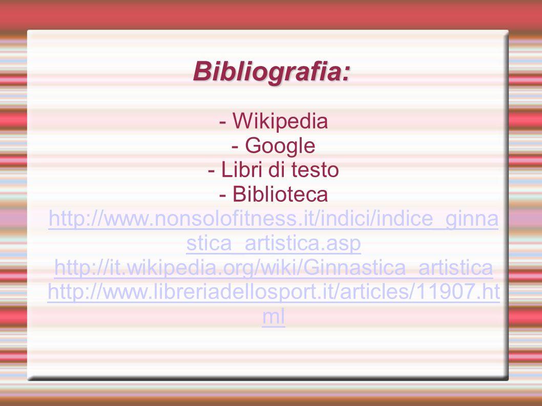 Bibliografia: - Wikipedia - Google - Libri di testo