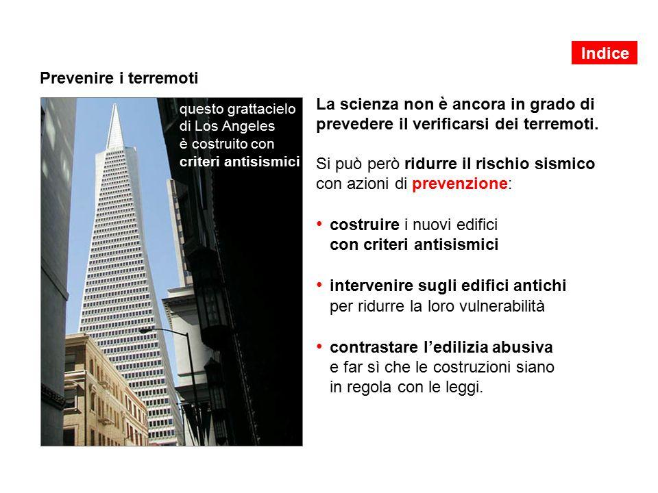 • costruire i nuovi edifici con criteri antisismici