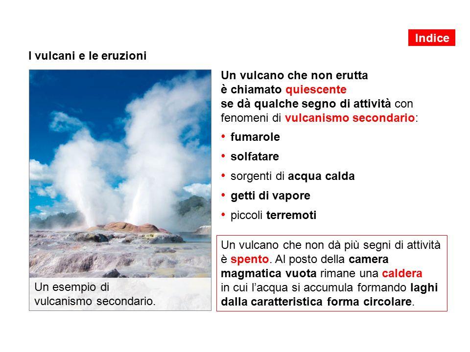 • sorgenti di acqua calda • getti di vapore • piccoli terremoti