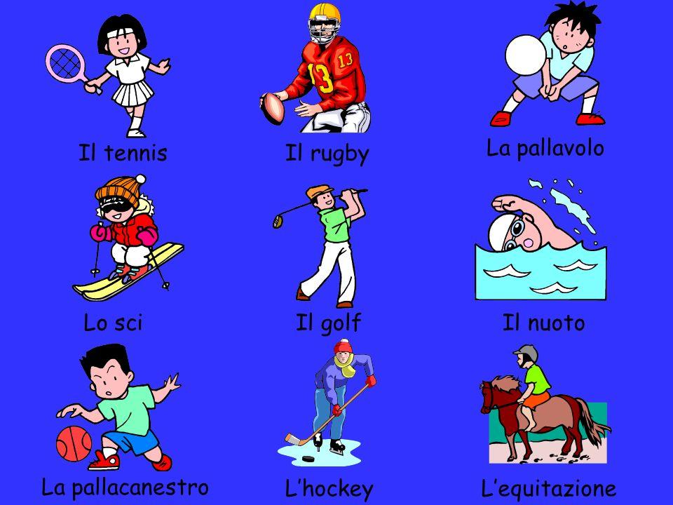 La pallavolo Il tennis Il rugby Lo sci Il golf Il nuoto La pallacanestro L'hockey L'equitazione