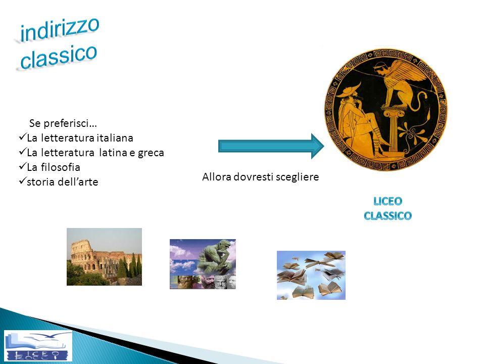 indirizzo classico Se preferisci… La letteratura italiana