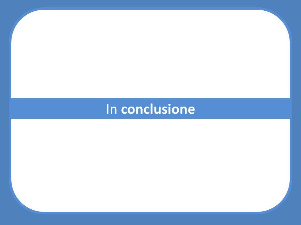 20/10/13 In conclusione