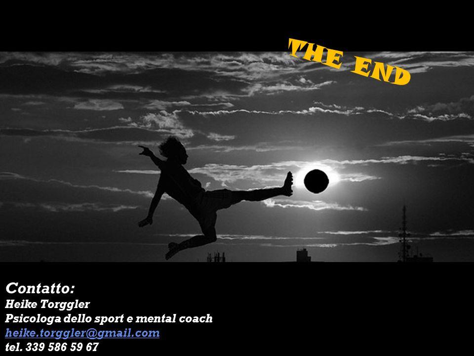 THE END Contatto: Heike Torggler Psicologa dello sport e mental coach heike.torggler@gmail.com tel.