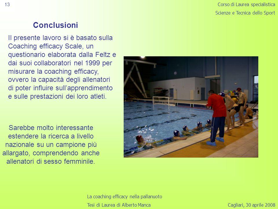 13 Corso di Laurea specialistica. Scienze e Tecnica dello Sport. Conclusioni.