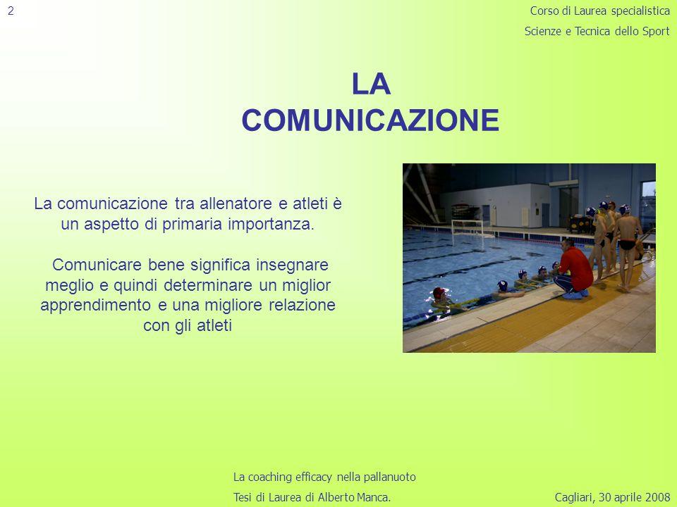 2 Corso di Laurea specialistica. Scienze e Tecnica dello Sport. LA COMUNICAZIONE.