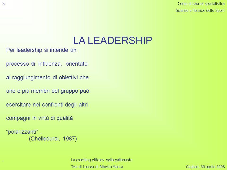 LA LEADERSHIP Per leadership si intende un